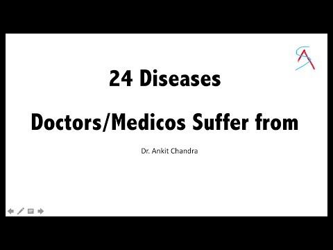 24 Diseases Doctors/Medicos Suffer from - Dr.Ankit Chandra