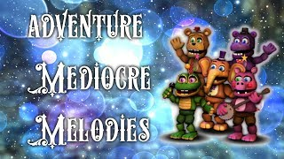 FNAF Speed-Edit] Adventure Mediocre Melodies and Adventure