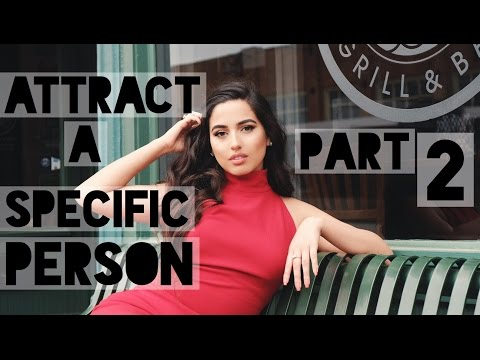 How to Attract A Specific Person: Part 2 | Law of Attraction