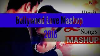 Bollywood Love Mashup 2016