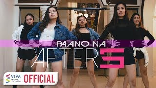 After 5 - Paano Na [Official Music Video]