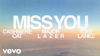 Cashmere Cat, Major Lazer, Tory Lanez - Miss You (Lyric Video)