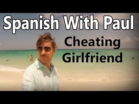 Cheating Girlfriend! - (Intermediate + Advanced Translation) Learn Spanish With Paul