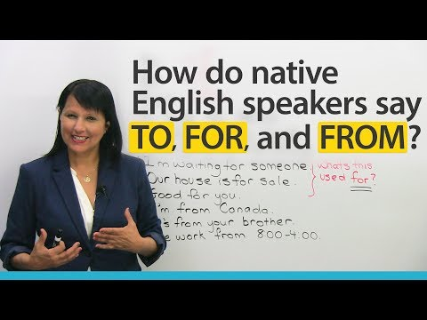 Pronunciation: How native speakers say TO, FOR, FROM in English
