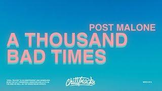 Post Malone – A Thousand Bad Times (Lyrics)