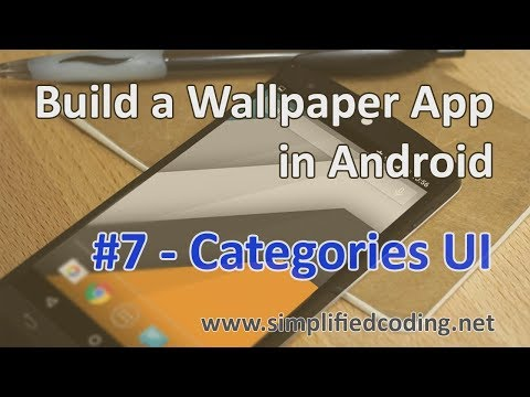 #7 Build a Wallpaper App in Android - Categories UI