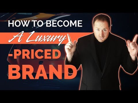 How to Become a Luxury-Priced Brand | Matt Steffen