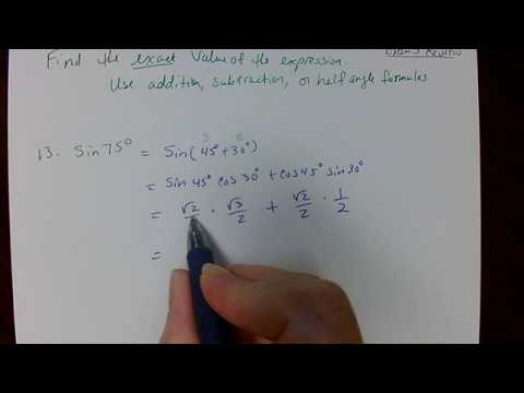 Use addition and subtraction formulas Precal   exam 3 review
