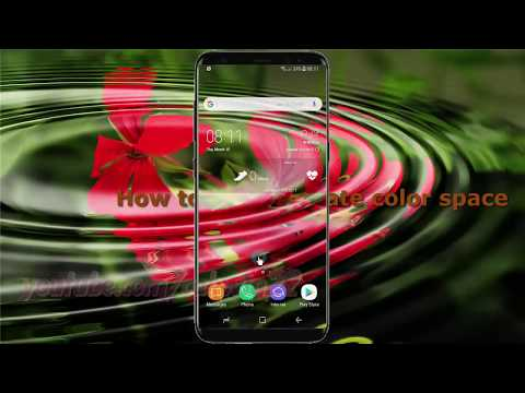 Android Nougat : How to Set Simulate color space in Samsung Galaxy S8 or S8+