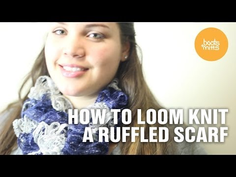 How to Loom Knit a Ruffled Scarf!