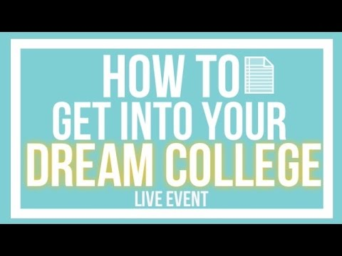 How to Get Into Your Dream College Live Event: Full Recording