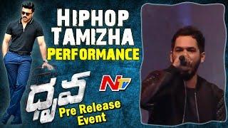 Hiphop Tamizha Performance @ Dhruva Pre Release Event    Ram Charan    Rakul Preet    Arvind Swamy