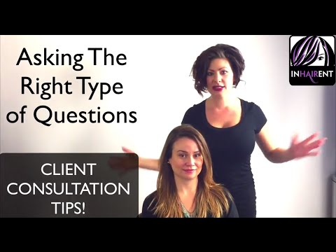 CLIENT CONSULTATION: HAIRSTYLISTS TIPS, HOW TO ASK THE RIGHT QUESTIONS