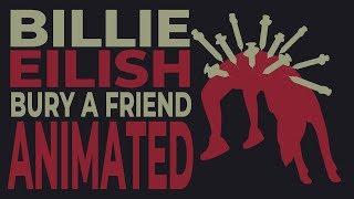 Billie Eilish - bury a friend (Animated Lyrics)