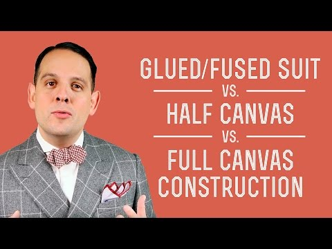 Fused - Glued Suit vs. Half-Canvas vs. Full - Canvas Jacket Construction - Get the Best Value Suits