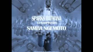 Sparks Bantwana Ft Mampintsha (Big Nuz) -  Samba NgeMoto (NEW 2015)