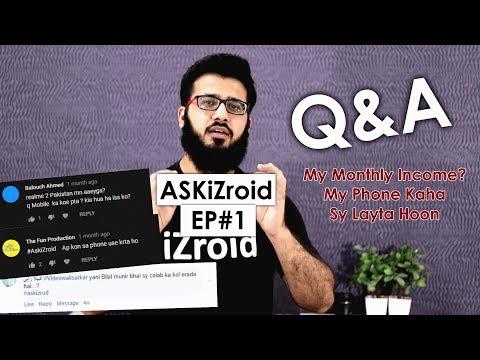 #AskiZroid #1 - My Monthly Income? VideoWaliSarkar Say Collab, Phone Kaha Sy Layta Hoon