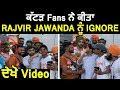 Rajvir Jawanda ਨੂੰ Fans  ਨੇ ਕੀਤਾ  ਸ਼ਰੇਆਮ Ignore l Shooting Location l Dainik Savera