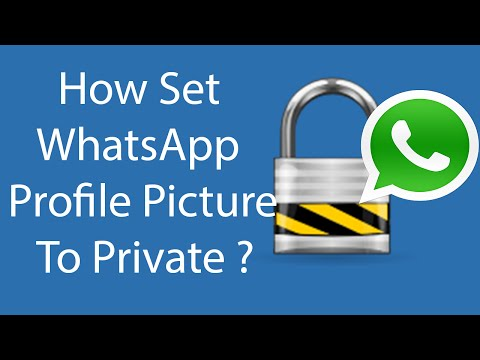 How To Set Your WhatsApp Profile Picture to Private ?
