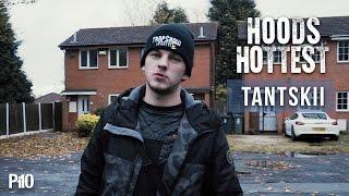 P110 - Tantskii #HoodsHottest