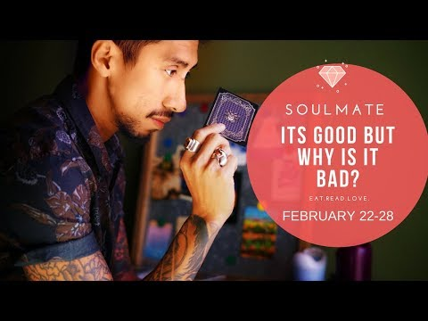 """VIRGO SOULMATE """"ITS GOOD BUT WHY IS IT BAD? """" FEBRUARY 22 28 WEEKLY LOVE TAROT READING"""