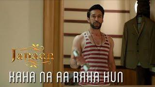 Kaha Na Aa Raha Hun | Movie Scene | Janaan 2016