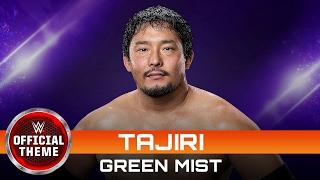 Tajiri - Green Mist (Official Theme)