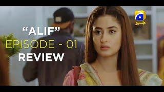 | Alif Drama Episode 01| Review - Featuring Sajal Ali & Hamza Ali Abbasi