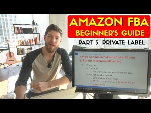 How to Sell on Amazon FBA in 2018: #5 Private Label (PL)