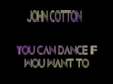 John Cotton - You Can Dance If You Want To