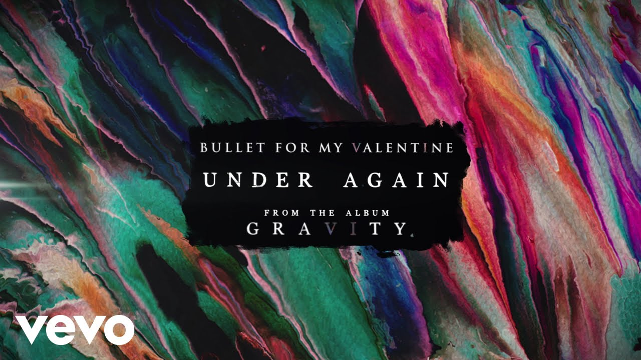 Bullet For My Valentine - Under Again