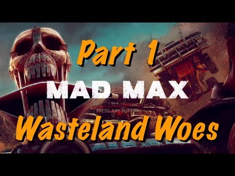 Mad Max Live Gameplay - Part 1 - New Playthrough