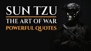 Sun Tzu Quotes - Lessons from The Art of War (Powerful Warrior Quotes)