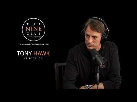 Tony Hawk   The Nine Club With Chris Roberts - Episode 100