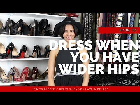 How To Properly Dress Wider Hips