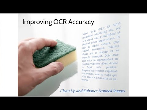 Improve OCR Accuracy, Clean Up and Enhance Scanned Images