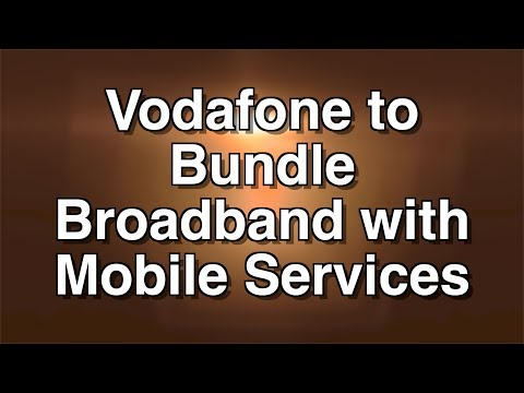 Vodafone to Bundle Broadband with Mobile Services