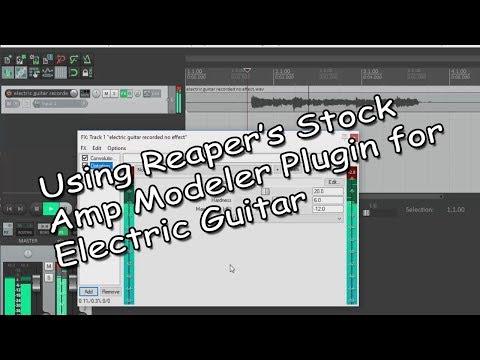 Using Reaper's Stock Amp Modeler For Electric Guitar