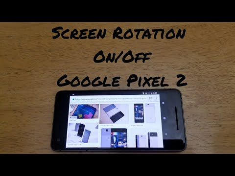 How to turn screen rotation On/Off Pixel 2/XL