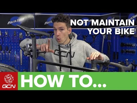 How To Not Maintain Your Bike - Road Bike Maintenance