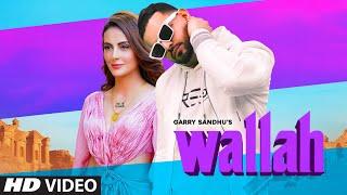 Garry Sandhu: Wallah Video Song   Ikwinder Singh   Latest Song 2020