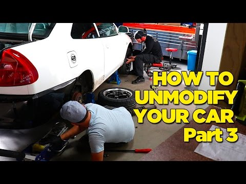How To Unmodify Your Car - Part 3