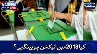 Kia Elections 2018 Mein Hopaengy? | SAMAA TV | Nadeem Malik Live
