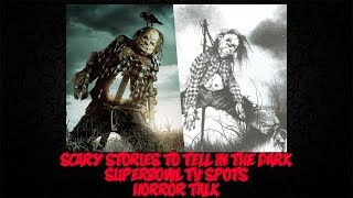 Scary Stories to Tell in the Dark Super Bowl TV Spots  - Horror Talk