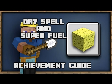 Minecraft - Dry Spell and Super Fuel Achievement Guides