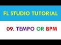 FL Studio 12 Stutorial - 09 - Tempo or BPM or Beat per Minute in FL Studio