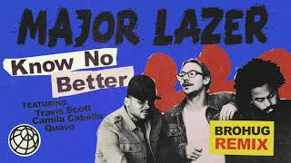 Major Lazer - Know No Better (feat. Travis Scott, Camila Cabello & Quavo) (BroHug Remix)
