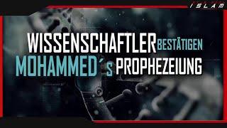 Wissenschaftler bestätigen Mohammed´s.w.s Prophezeiung
