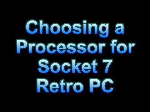 Choosing a Processor for Socket 7 Retro PC