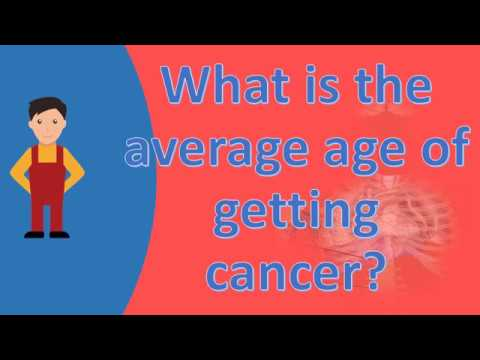 What is the average age of getting cancer ? |ASK it from Health FAQS